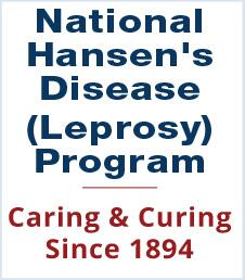 National Hansen's Disease (Leprosy) Program - Caring & Curing Since 1894