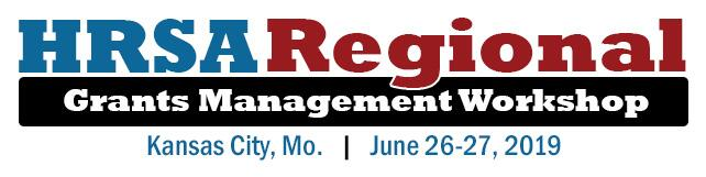 HRSA Regional Grants Management Workshop - Kansas City, Mo. - June 26-27, 2019