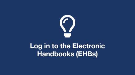 Log in to the Electronic Handbooks (EHBs)