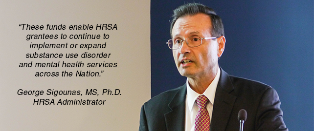 Quote from Dr. Sigounas regarding HRSA fundings to combat the opioids crisis