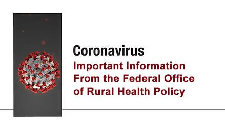 coronavirus: important information from the federal office of rural health policy